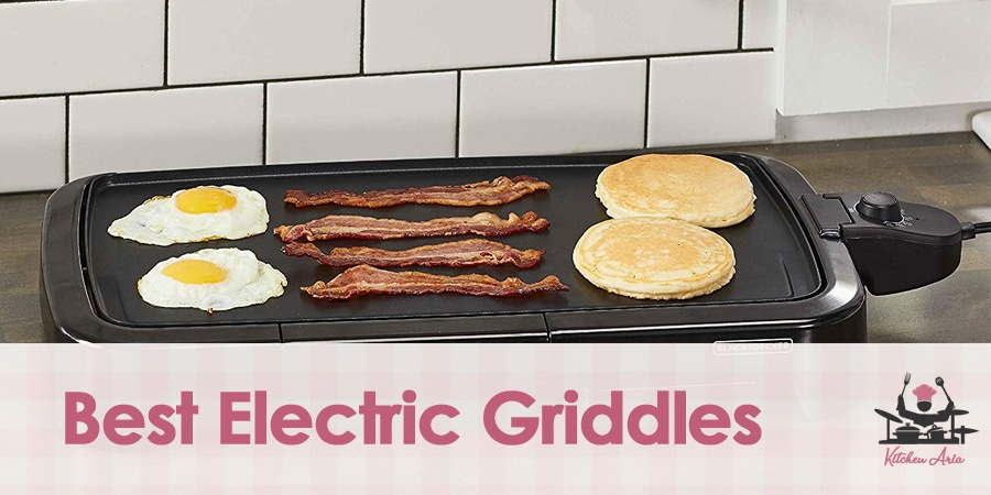 7 Best Electric Griddles for Your Kitchen in 2020