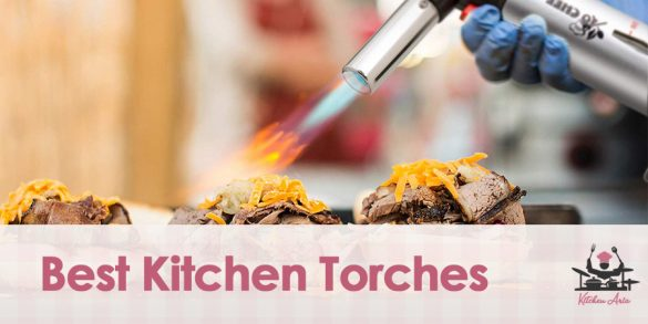 Best Kitchen Torches