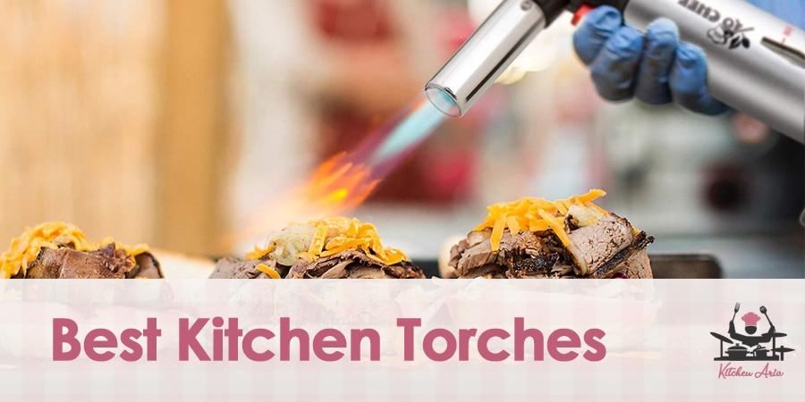 6 Best Kitchen Torches of 2020
