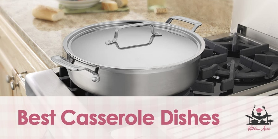 8 Best Casserole Dishes in 2020