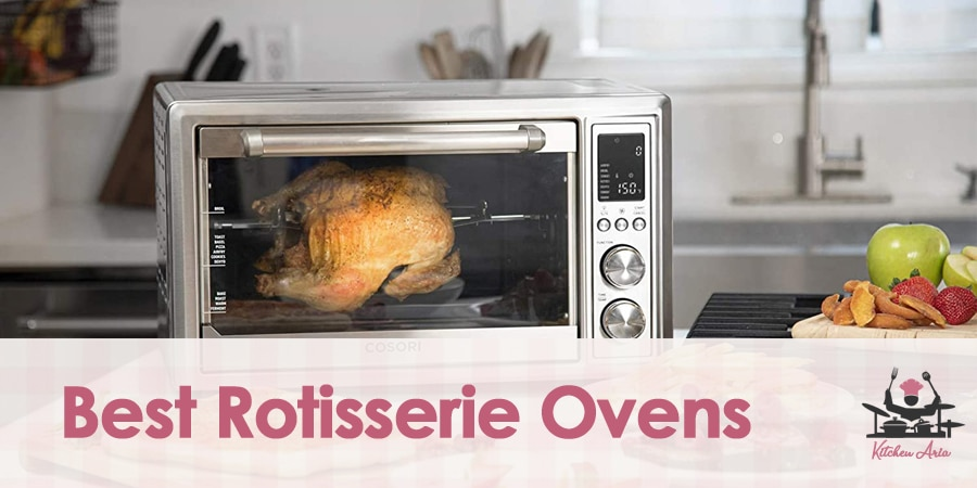 The Best Rotisserie Ovens in 2021