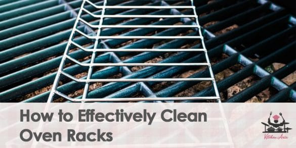 How to Effectively Clean Oven Racks