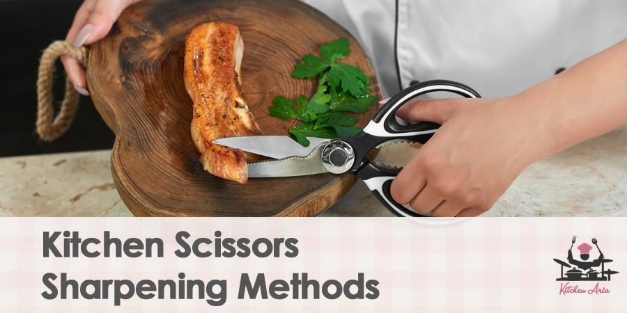 5 Methods of Sharpening Kitchen Scissors