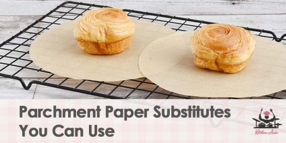 Parchment Paper Substitutes You Can Use