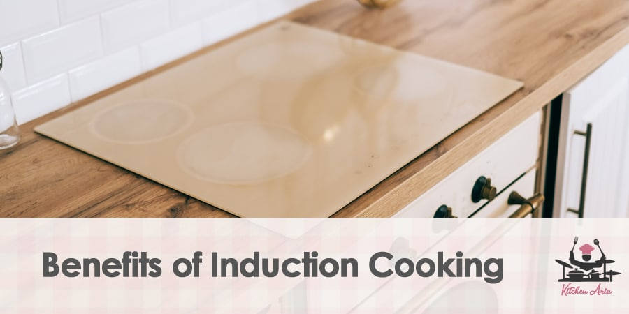 Benefits of Induction Cooking That You Should Know