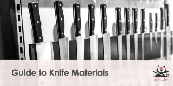 Guide to Knife Materials