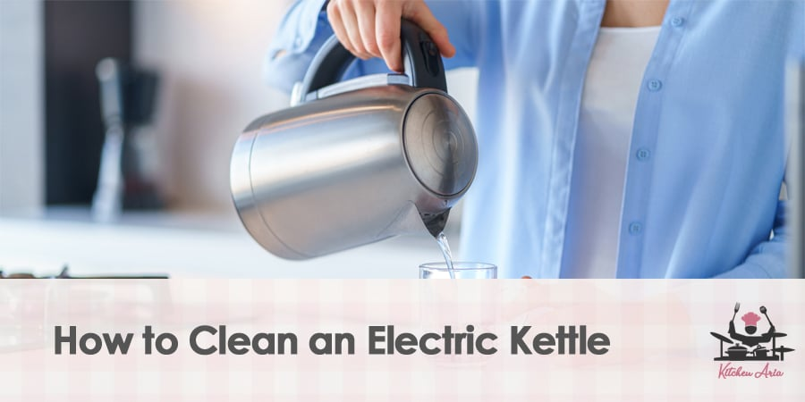 A Guide to Cleaning an Electric Kettle