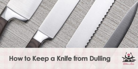 How to Keep a Knife from Dulling