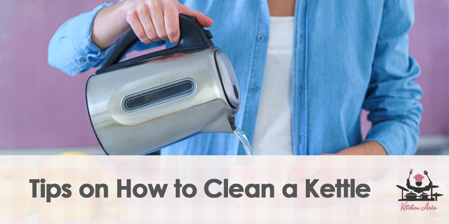 Top Tips on How to Clean a Kettle